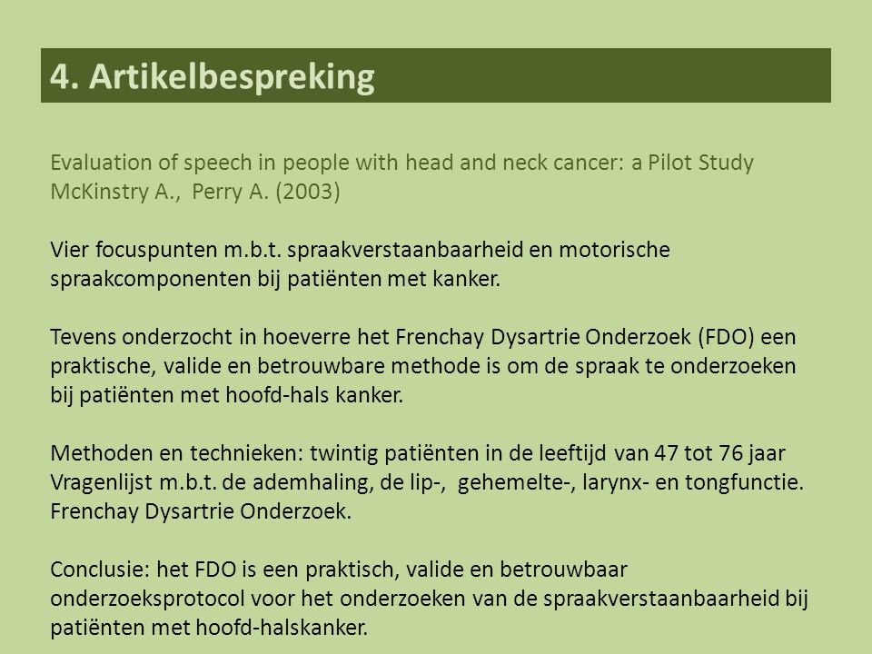 4. Artikelbespreking Evaluation of speech in people with head and neck cancer: a Pilot Study. McKinstry A., Perry A. (2003)