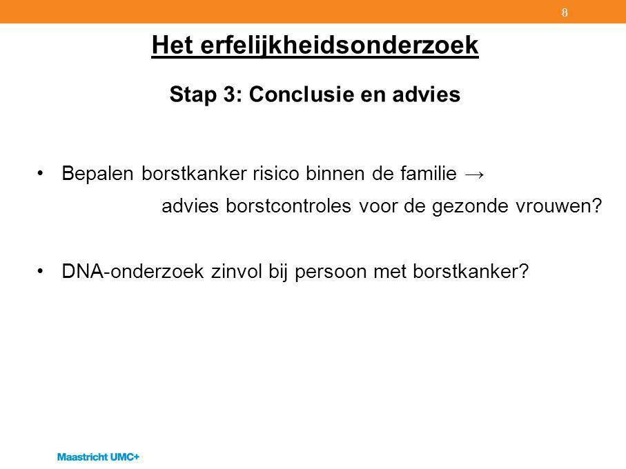 Het erfelijkheidsonderzoek Stap 3: Conclusie en advies