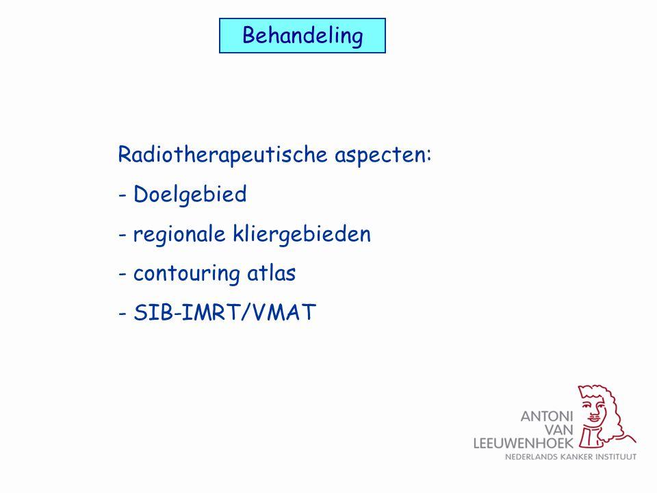 Behandeling Radiotherapeutische aspecten: Doelgebied. regionale kliergebieden. contouring atlas.