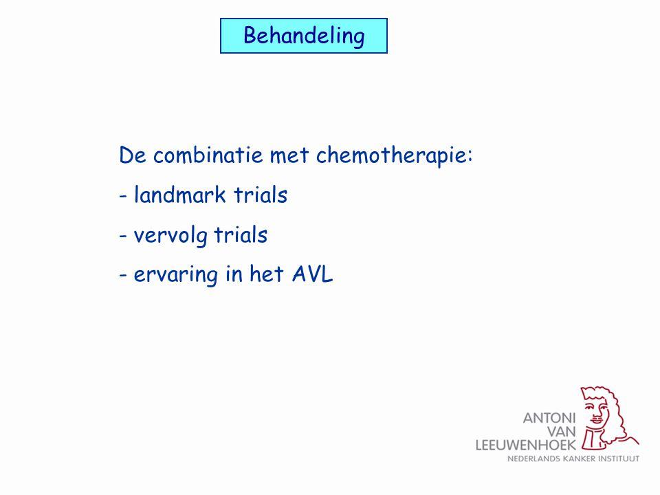 Behandeling De combinatie met chemotherapie: landmark trials vervolg trials ervaring in het AVL