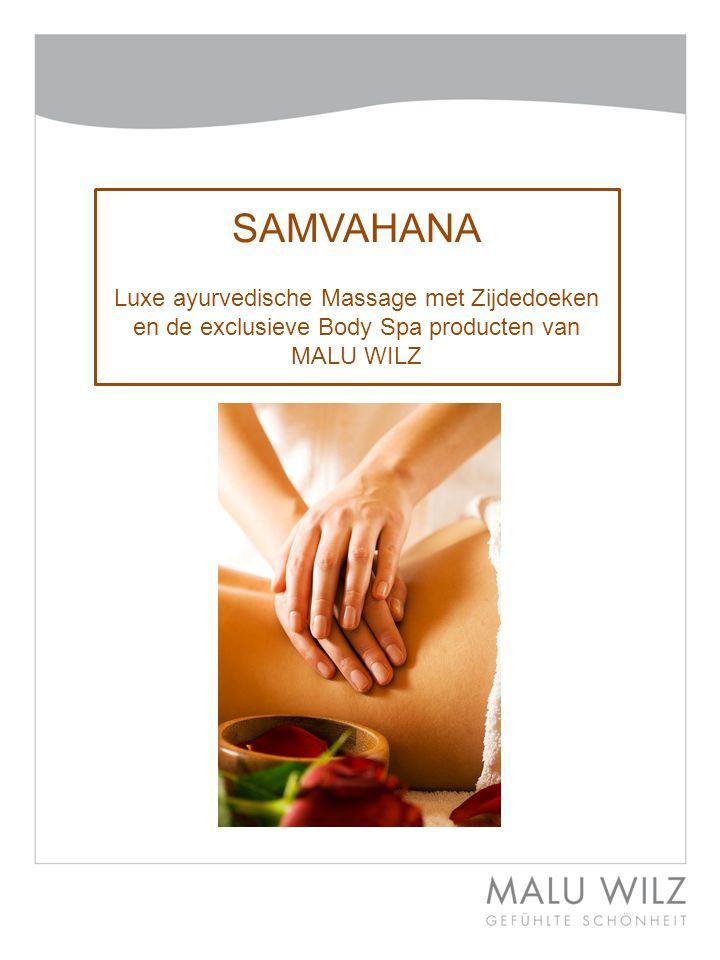SAMVAHANA Luxe ayurvedische Massage met Zijdedoeken en de exclusieve Body Spa producten van MALU WILZ.