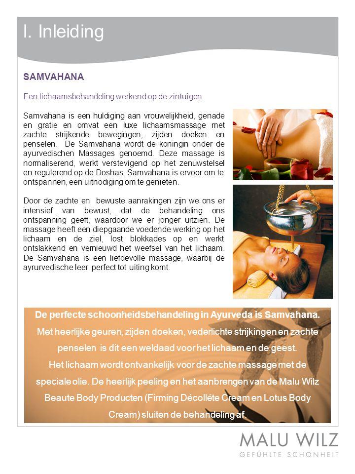 De perfecte schoonheidsbehandeling in Ayurveda is Samvahana.