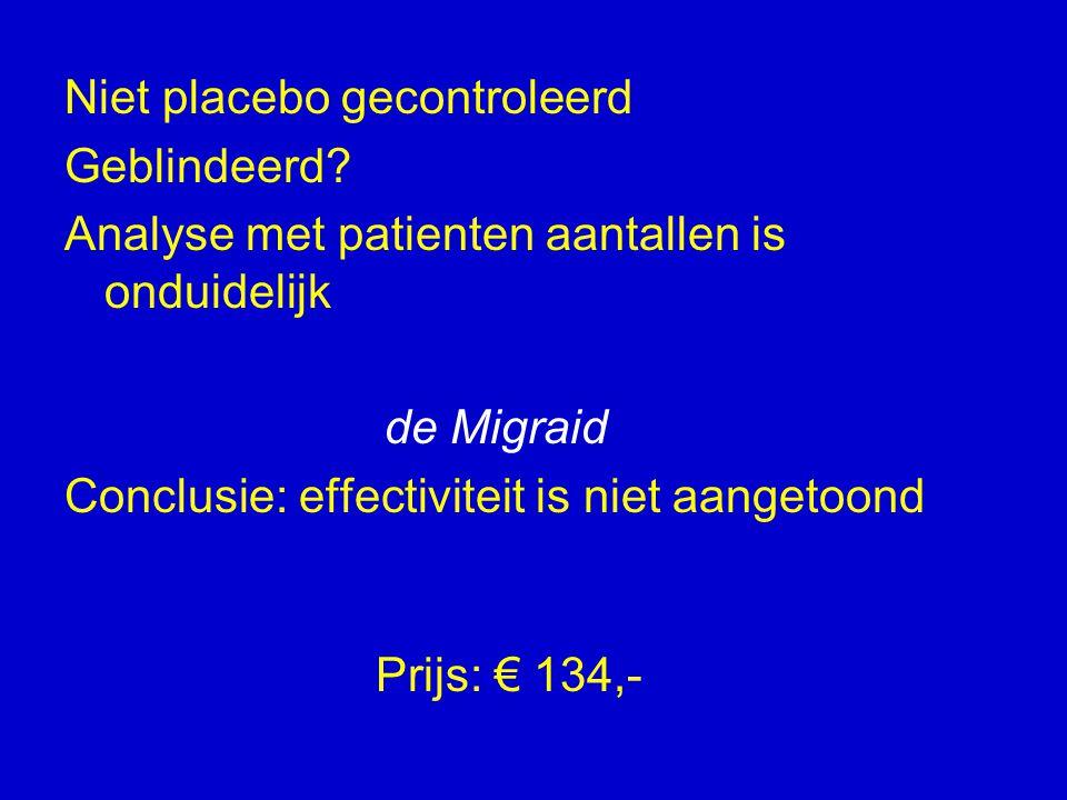 Niet placebo gecontroleerd
