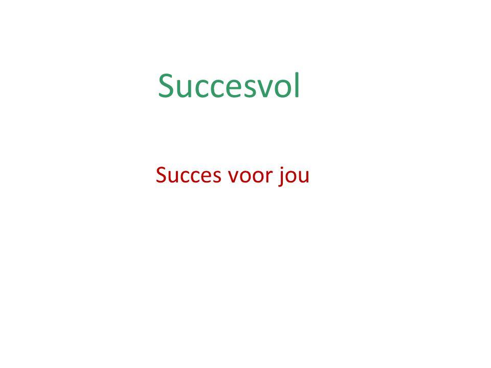 Succesvol Succes voor jou