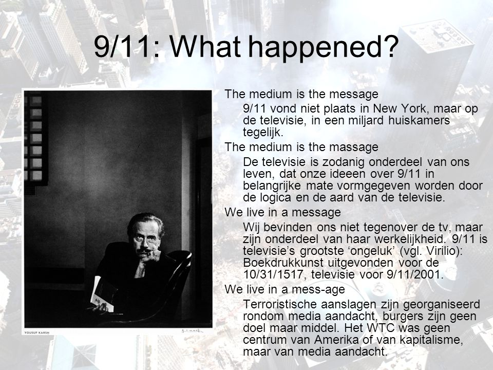 9/11: What happened The medium is the message