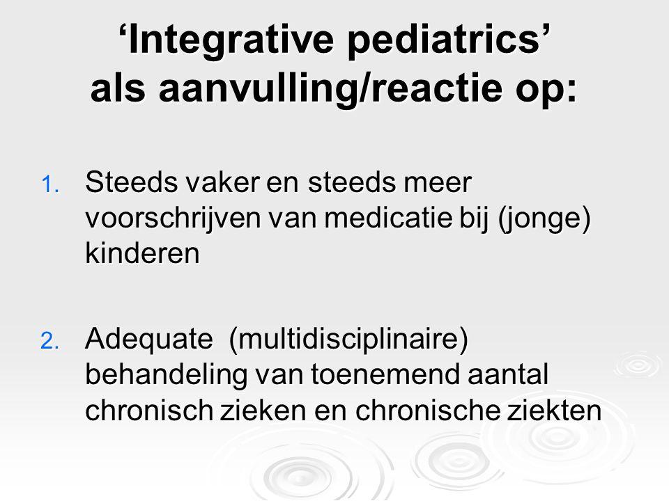 'Integrative pediatrics' als aanvulling/reactie op: