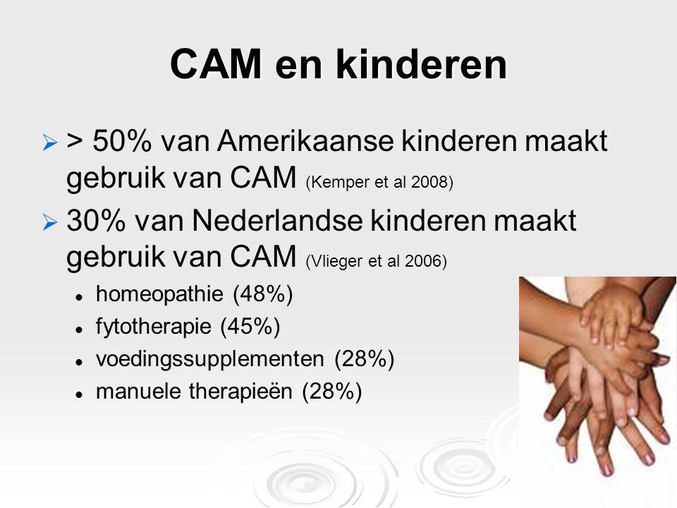 CAM en kinderen > 50% van Amerikaanse kinderen maakt gebruik van CAM (Kemper et al 2008)