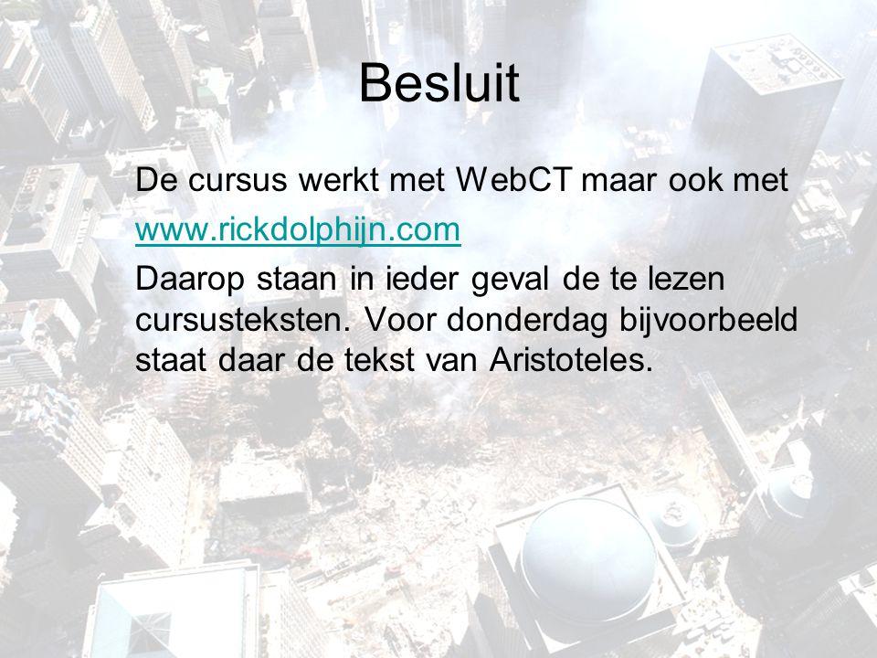 Besluit De cursus werkt met WebCT maar ook met www.rickdolphijn.com