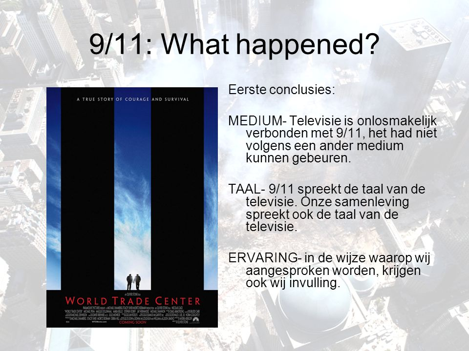 9/11: What happened Eerste conclusies:
