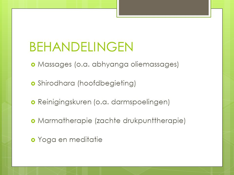 BEHANDELINGEN Massages (o.a. abhyanga oliemassages)
