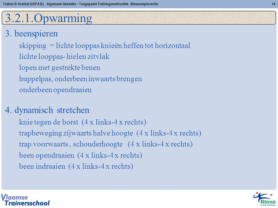 3.2.1.Opwarming 3. beenspieren 4. dynamisch stretchen