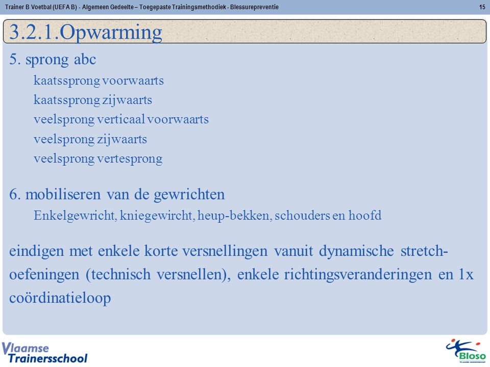 3.2.1.Opwarming 5. sprong abc 6. mobiliseren van de gewrichten