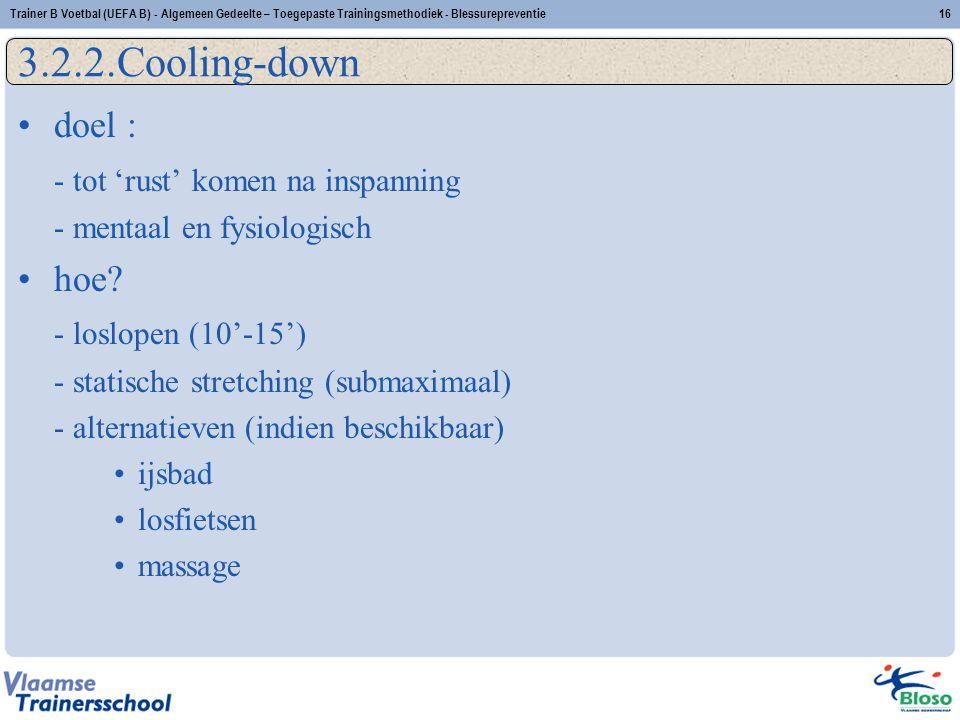 3.2.2.Cooling-down doel : - tot 'rust' komen na inspanning hoe