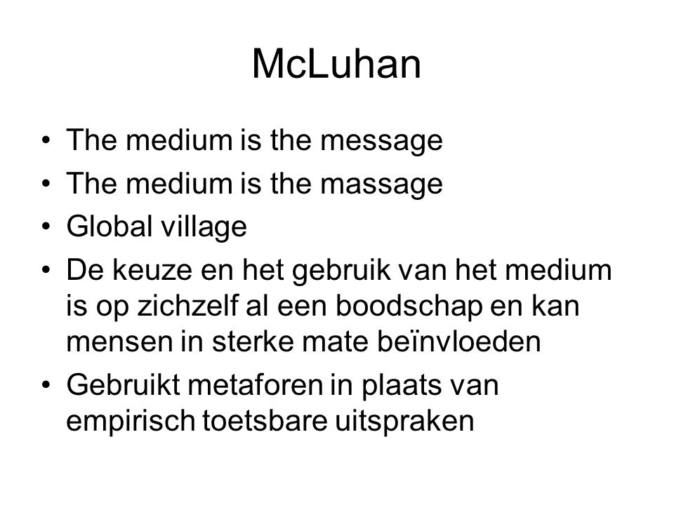 McLuhan The medium is the message The medium is the massage