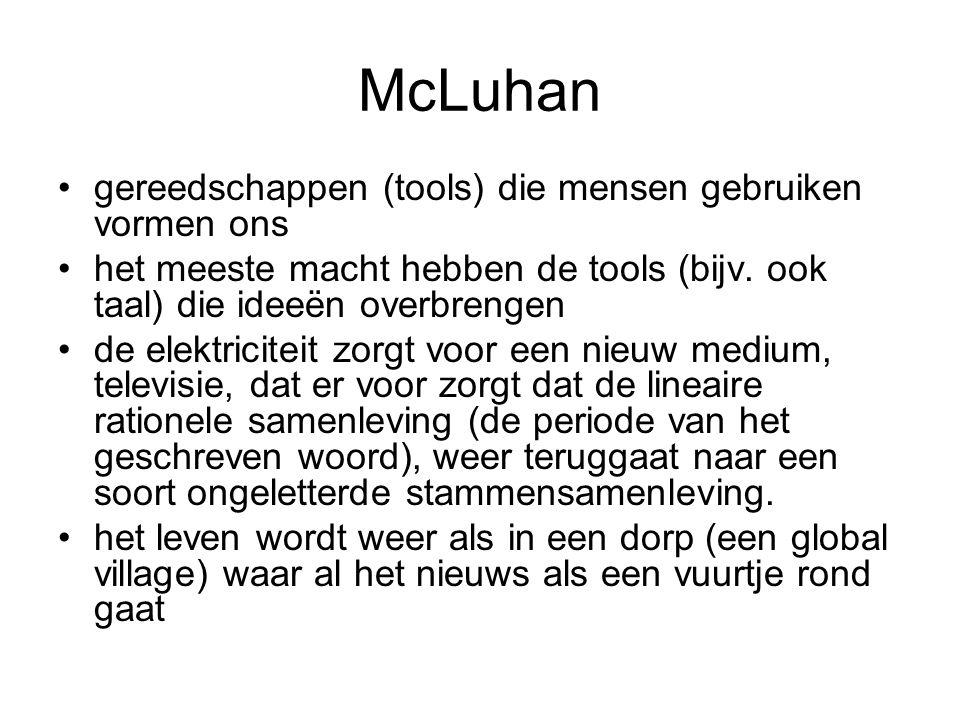 McLuhan gereedschappen (tools) die mensen gebruiken vormen ons
