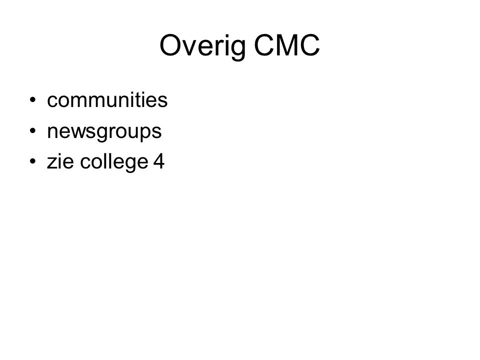 Overig CMC communities newsgroups zie college 4