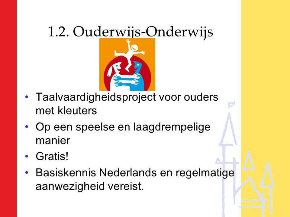 1.2. Ouderwijs-Onderwijs Taalvaardigheidsproject voor ouders met kleuters. Op een speelse en laagdrempelige manier.