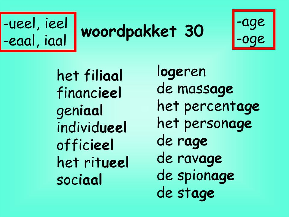 woordpakket 30 -age -ueel, ieel -oge -eaal, iaal logeren de massage