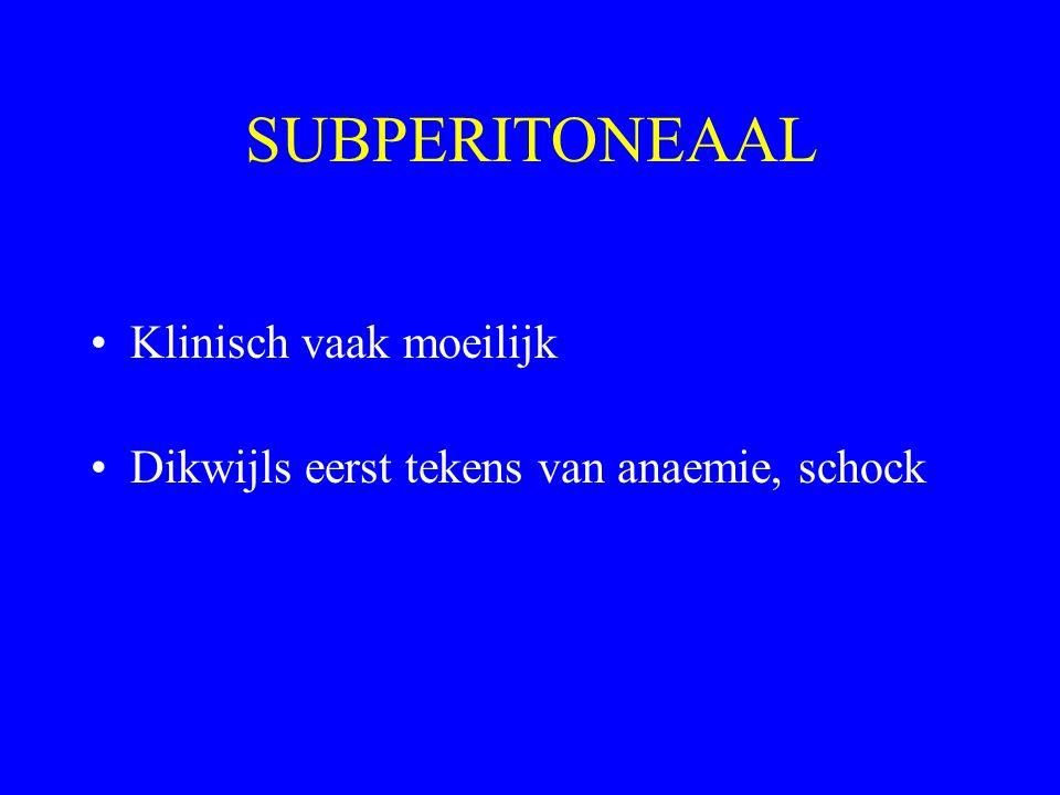 SUBPERITONEAAL Klinisch vaak moeilijk