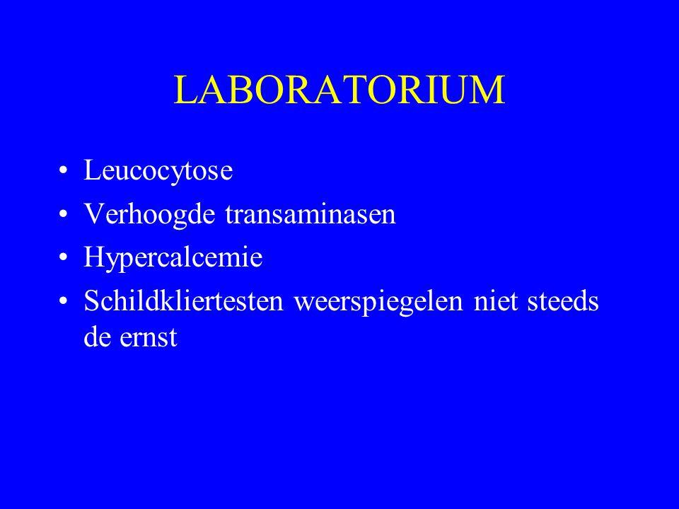 LABORATORIUM Leucocytose Verhoogde transaminasen Hypercalcemie