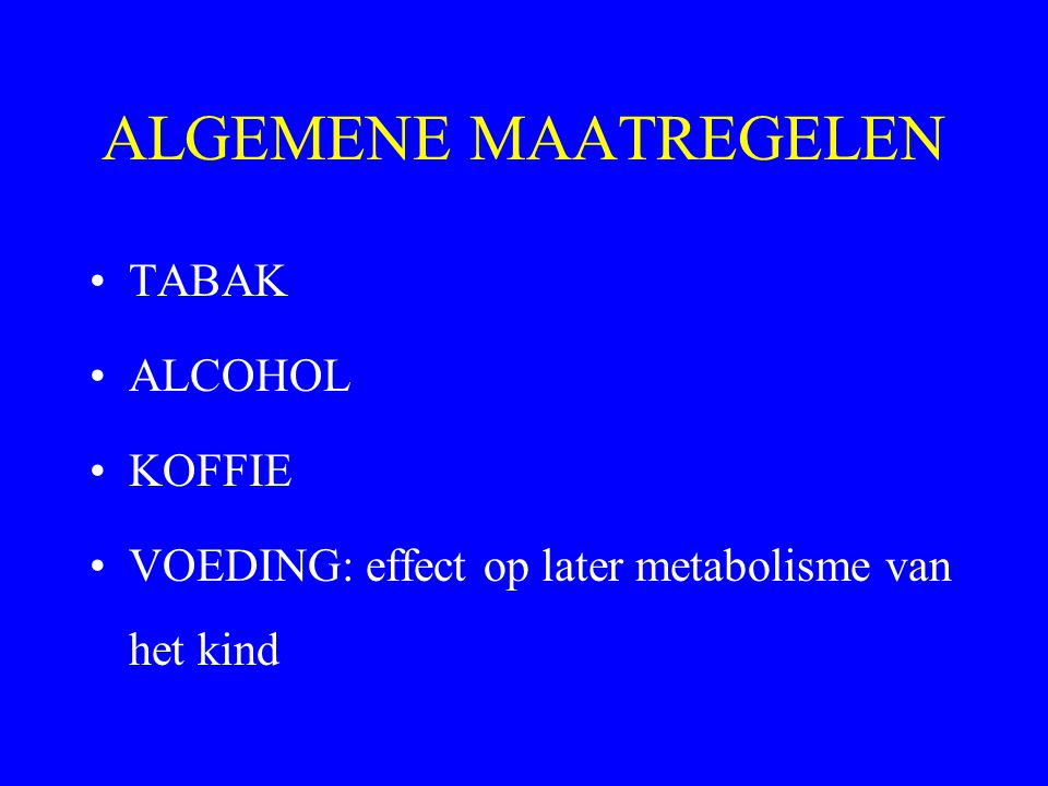 ALGEMENE MAATREGELEN TABAK ALCOHOL KOFFIE