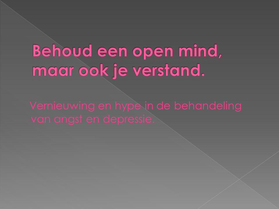 Behoud een open mind, maar ook je verstand.