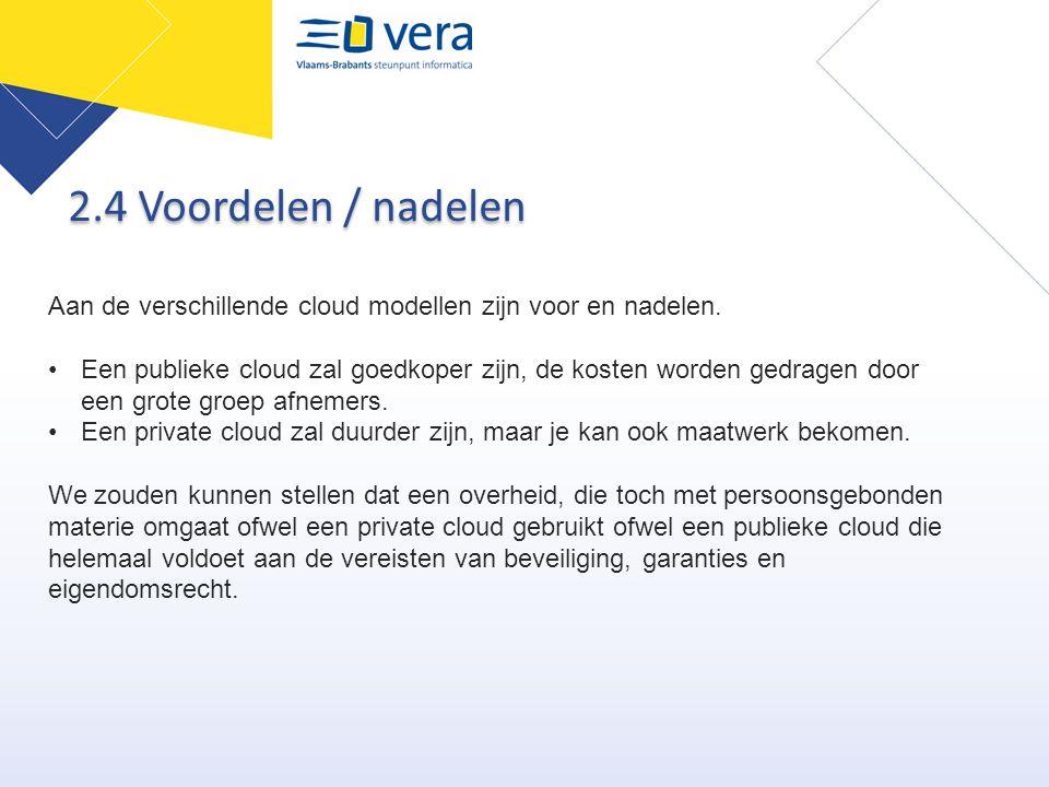 2.4 Voordelen / nadelen Aan de verschillende cloud modellen zijn voor en nadelen.