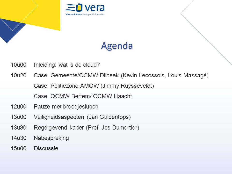 Agenda 10u00 Inleiding: wat is de cloud