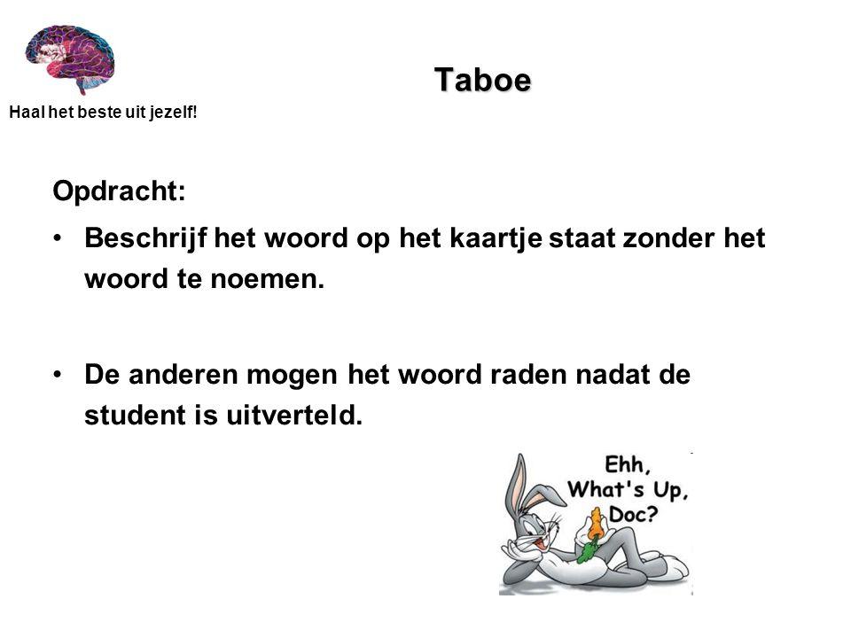 Taboe Opdracht: Beschrijf het woord op het kaartje staat zonder het woord te noemen.