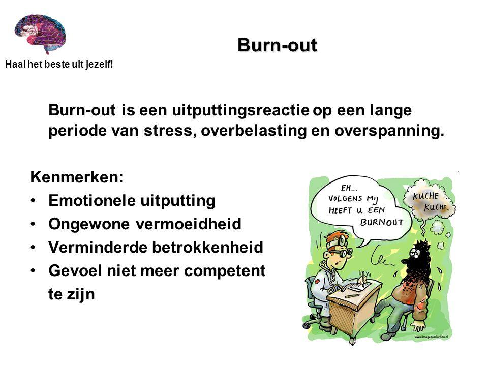 Burn-out Burn-out is een uitputtingsreactie op een lange periode van stress, overbelasting en overspanning.