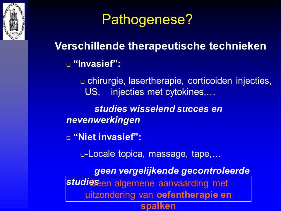 Pathogenese Verschillende therapeutische technieken Invasief :