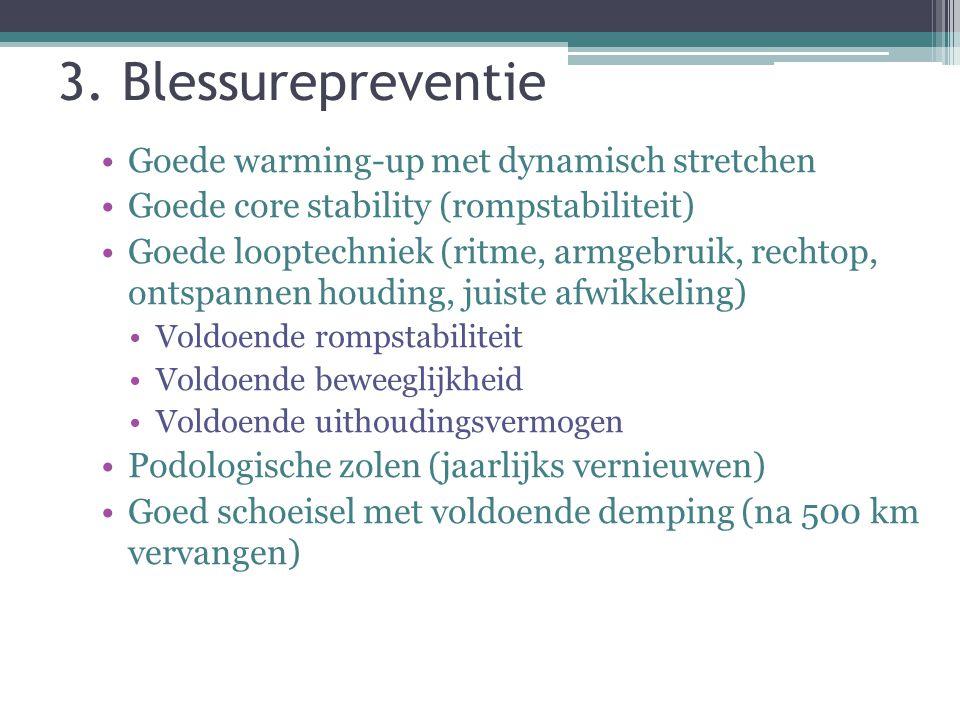 3. Blessurepreventie Goede warming-up met dynamisch stretchen