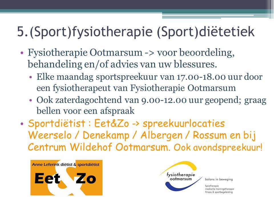 5.(Sport)fysiotherapie (Sport)diëtetiek