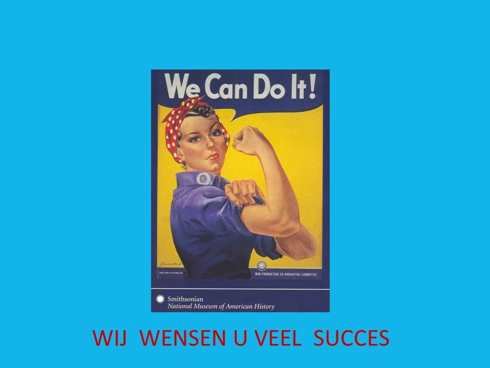 WIJ WENSEN U VEEL SUCCES