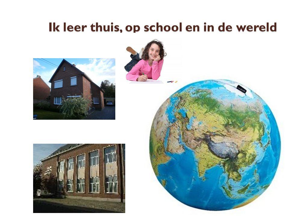 Ik leer thuis, op school en in de wereld