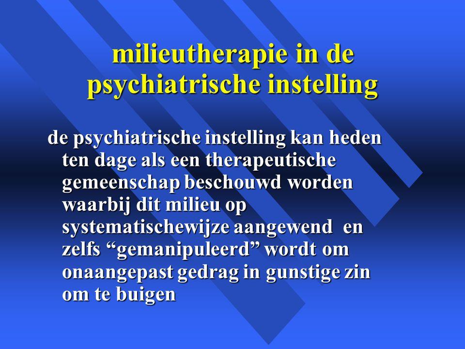 milieutherapie in de psychiatrische instelling