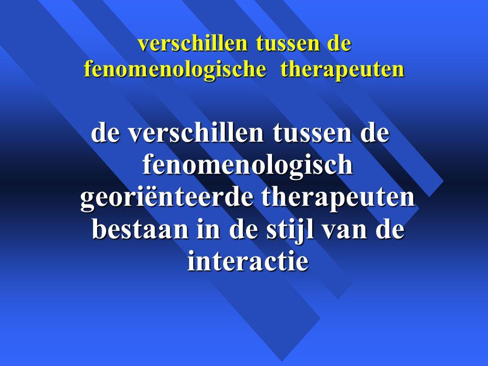 verschillen tussen de fenomenologische therapeuten
