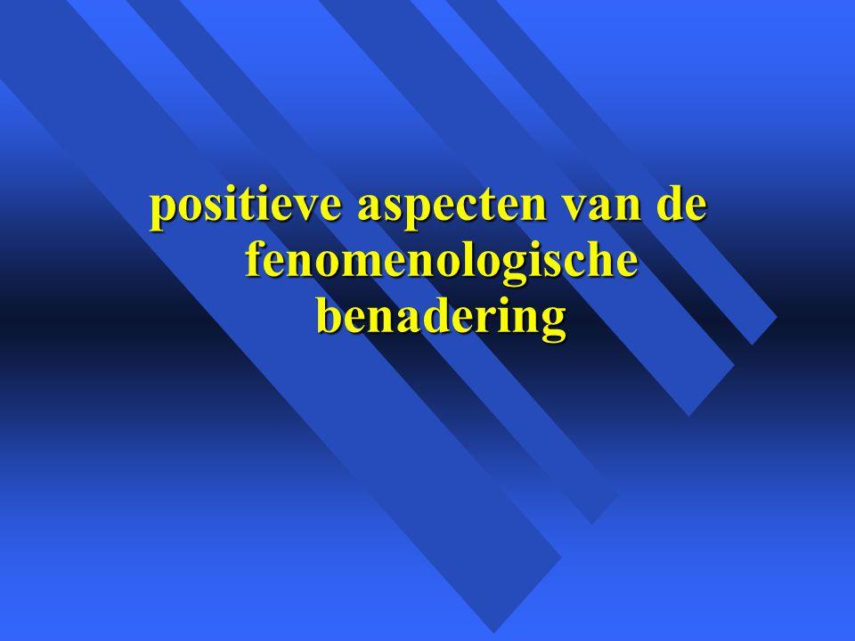 positieve aspecten van de fenomenologische benadering