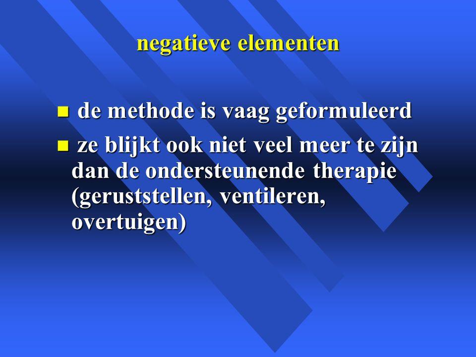 negatieve elementen de methode is vaag geformuleerd.