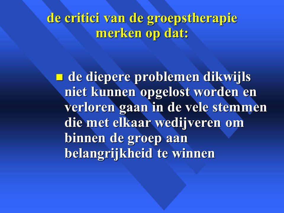 de critici van de groepstherapie merken op dat:
