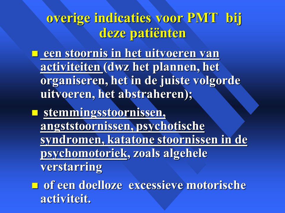 overige indicaties voor PMT bij deze patiënten