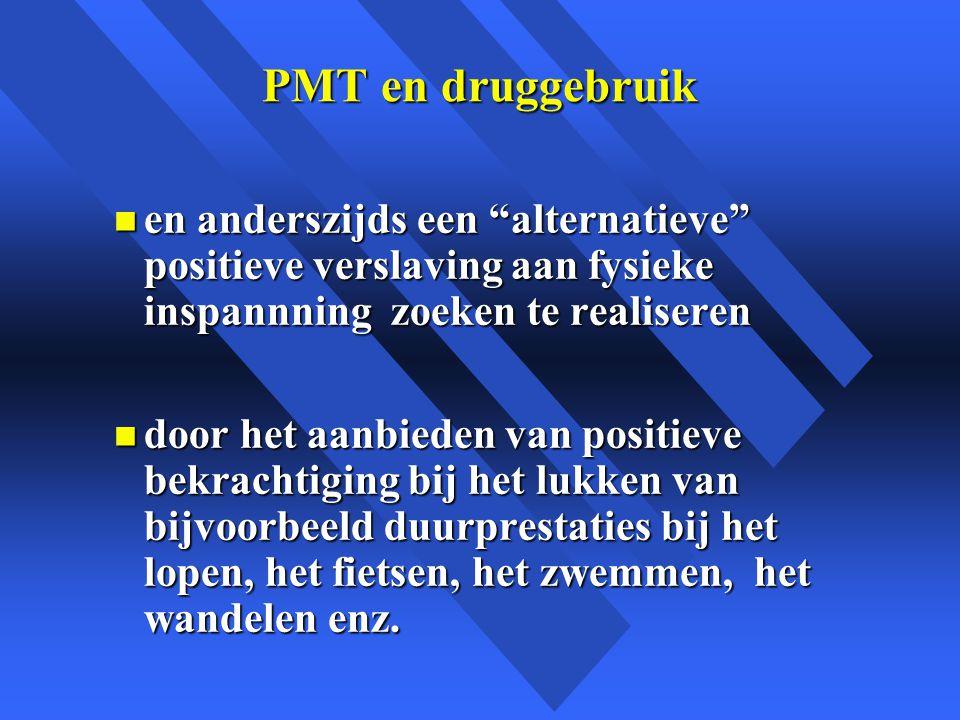 PMT en druggebruik en anderszijds een alternatieve positieve verslaving aan fysieke inspannning zoeken te realiseren.