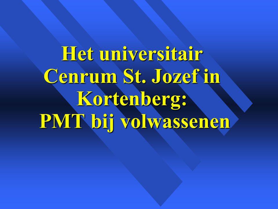Het universitair Cenrum St. Jozef in Kortenberg: PMT bij volwassenen