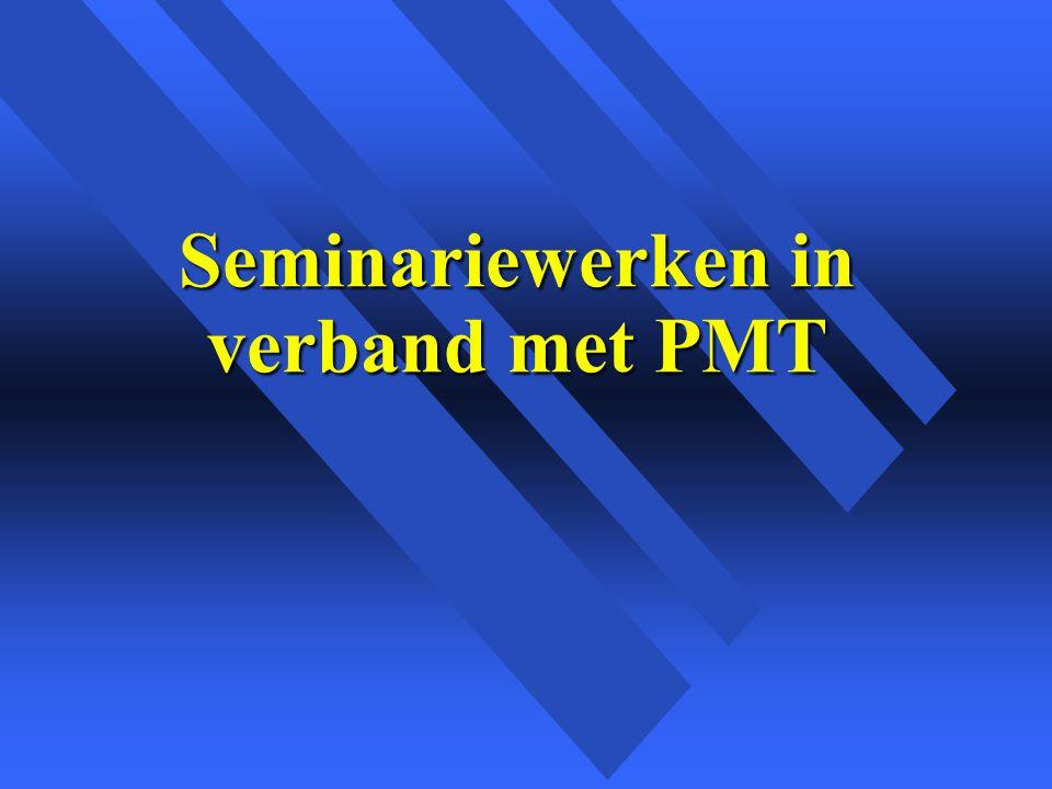 Seminariewerken in verband met PMT