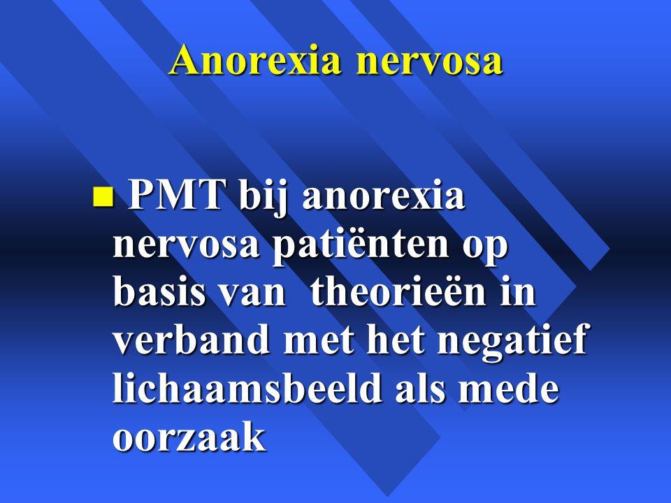 Anorexia nervosa PMT bij anorexia nervosa patiënten op basis van theorieën in verband met het negatief lichaamsbeeld als mede oorzaak.