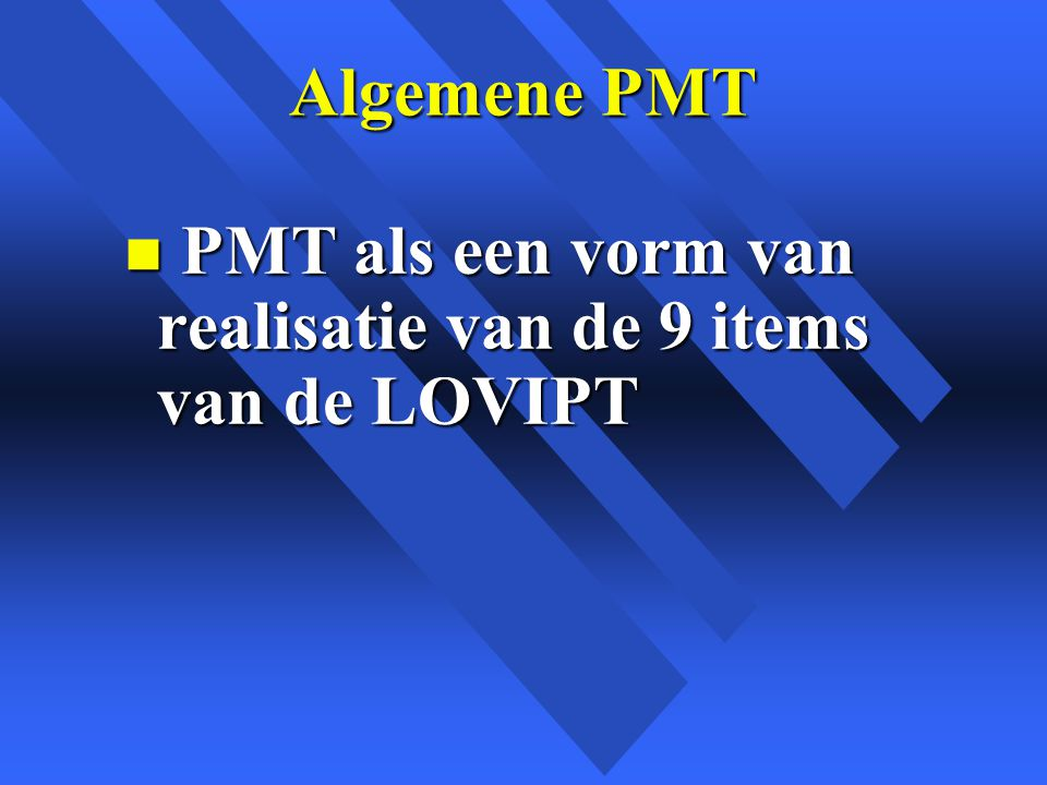 Algemene PMT PMT als een vorm van realisatie van de 9 items van de LOVIPT