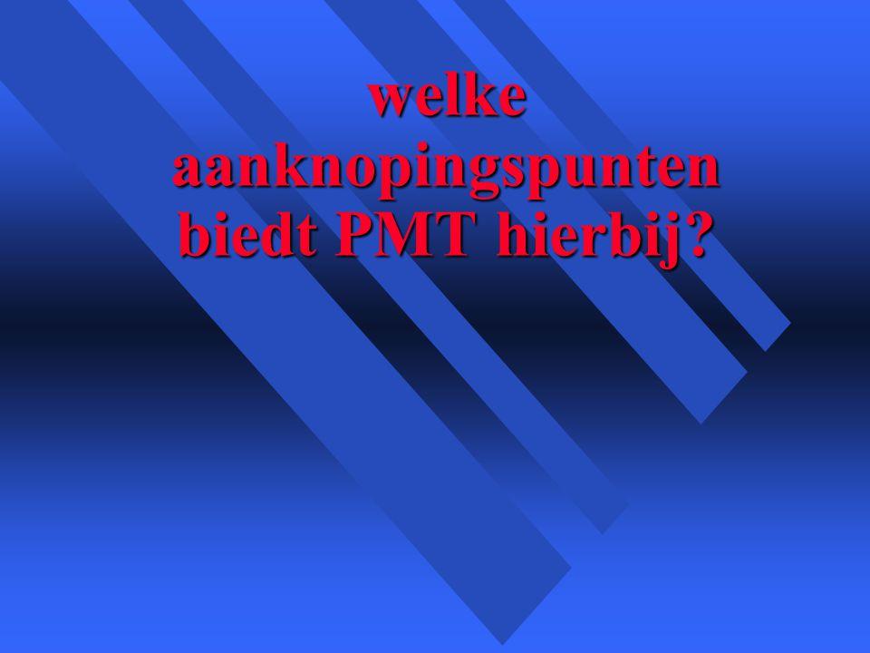 welke aanknopingspunten biedt PMT hierbij