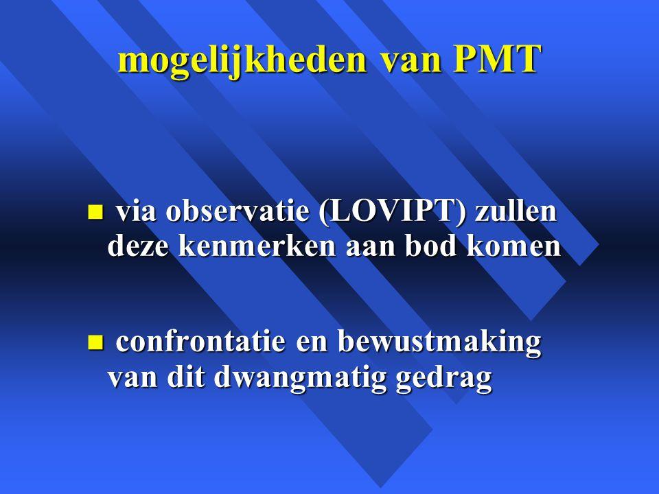 mogelijkheden van PMT via observatie (LOVIPT) zullen deze kenmerken aan bod komen.