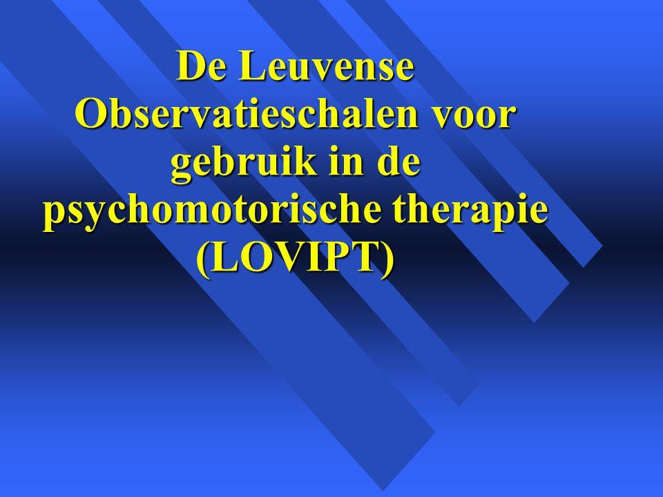 De Leuvense Observatieschalen voor gebruik in de psychomotorische therapie (LOVIPT)
