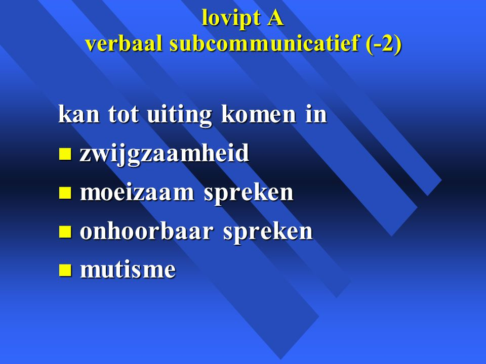 lovipt A verbaal subcommunicatief (-2)